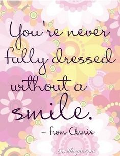 youre never fully dressed without a smile life quotes quotes girly positive quotes smile happy quotes floral retro smile quote