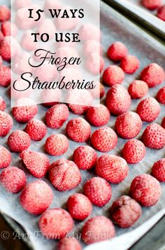 2 EASY ways to freeze strawberries and 15 ways to use them. Fresh summer taste all year long!