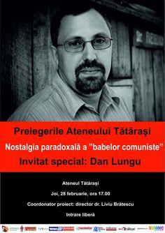 """Noua editie a Prelegerilor Ateneului Tatarasi va oferi prilejul unor discutii nostalgice sau argumentate despre vremurile comuniste si cutumele specifice acestora. Cei interesati sa participe sunt asteptati la Ateneul Tatarasi maine, incepand cu ora 17. Intalnirea se va desfasura sub genericul """"Nostalgia paradoxala a «babelor comuniste»"""", avandu-l ca invitat special pe cunoscutul scriitor iesean Dan Lungu."""