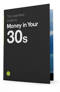 LearnVest Guide to Money in Your 30s | LearnVest