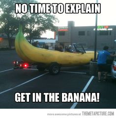 There's no time for explanations…