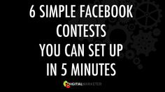 6 Simple Facebook Contests You Can Set Up in 5 Minutes by Digital Marketer via slideshare. The goal of Facebook contests is to increase the engagement and reach of your business on Facebook by encouraging activity. When people LIKE, Share and Comment on your Facebook updates, you'll get exposure to their Facebook network and increase the likelihood of showing up in their timeline in the future. | digitalmarketer.com