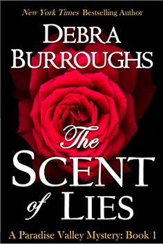 The Scent of Lies, a Cozy Mystery & Romance (Paradise Valley Mystery Series Book 1) by [Burroughs, Debra]