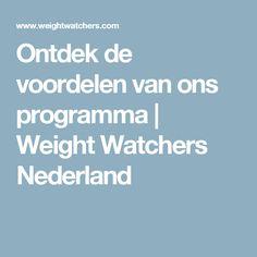 Ontdek de voordelen van ons programma | Weight Watchers Nederland