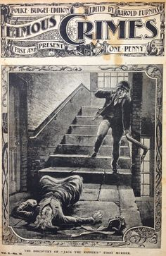 The Murder of Polly Nichols. The birth of the Tabloid press during the hunt for Jack the Ripper.