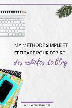 Ma méthode simple et efficace pour écrire des articles de blog