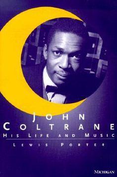 John Coltrane - His Life and Music
