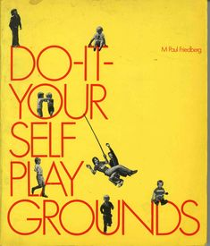 Do it yourself playgrounds