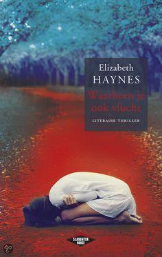 Elizabeth Haynes - Waarheen je ook vlucht