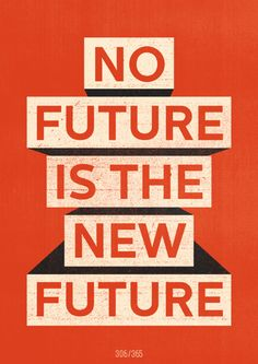 No Future is The New Future