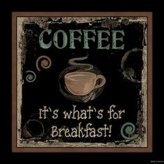 Black Coffee It's What's for Breakfast Primitive Kitchen Sign Country Home Decor | eBay
