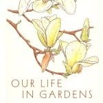 Written by two incredible gardeners from Vermont, OUR LIFE IN GARDEN is a legacy. Each chapter is a deep testimony on how a particular plant got in the life and garden of this couple, and how it became a totem of their love.   After you read this book, you will want to go to the garden in Readsboro, VT to follow the trails and fall in love with every tree, bench and flower.