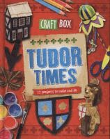 Tudor Times: 12 Projects to Make and Do (Craft Box) - Jillian Powell