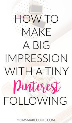 Do you have a teeny Pinterest following? Want to improve your reach? I'm sharing all my times on How to Make a Big Impression With a Tiny Pinterest Following. My step by step guide to getting 20,000 pinterest impressions everyday with less than 300 followers. Click through for my tips and a printable guide.