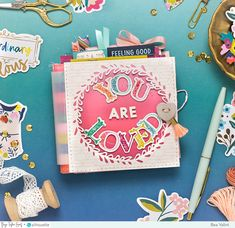 Bea Valint: You are loved mini album   Paige Evans + Silhouette DT