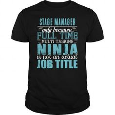STAGE MANAGER Only Because Full Time Multi Tasking Ninja Is Not An Actual Job Title T Shirts, Hoodies. Check Price ==► https://www.sunfrog.com/LifeStyle/STAGE-MANAGER-Ninja-T-shirt-Black-Guys.html?41382