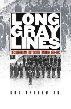 Long Lines: The Southern Military School Tradition, 1839-1915