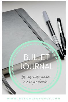 Bullet Journal: la agenda para estar presente