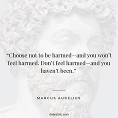"""""""Choose not to be harmed- and you won't feel harmed. Don't feel harmed- and you haven't been. Old Quotes, Strong Quotes, Wisdom Quotes, Life Quotes, Attitude Quotes, Live Quotes For Him, Change Quotes, Cool Words, Wise Words"""