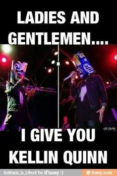 I give you the man who I look up to as a vocalist, I give you one of the people who saved my life, I give you someone who has the ability to pick me back up when I'm down just by his voice. And he has a box on his head.