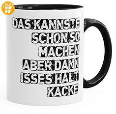 Kaffee-Tasse Das kannst schon so machen, aber dann isses halt kacke Büro Arbeit Kollegen MoonWorks® schwarz unisize - Tassen mit Spruch   Lustige Kaffeebecher (*Partner-Link)