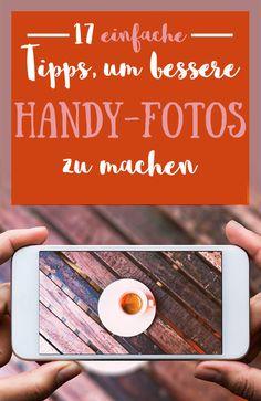 17 super einfache Tricks für bessere Handy-Fotos