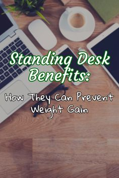 Standing Desk Benefits: How They Can Prevent Weight Gain >> http://nutritionpowered.com/standing-desks-benefits-can-prevent-weight-gain/