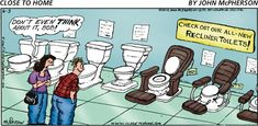 Recliner toilets.. a perfect father's day gift idea!  Close to Home on Gocomics.com