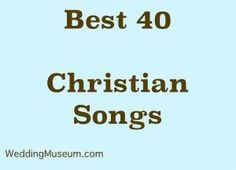 Best Christian Wedding Songs & Top Christian Love Songs | Wedding ...