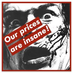 Barbara Kruger, Our prices are insane!, 1987