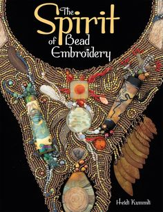 NEW BOOK The Spirit of Bead Embroidery by HeidiKummliDesigns, $21.95
