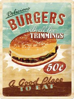 Nostalgic Art Tin Sign - delicious burgers with all the trimmings Pub Vintage, Vintage Labels, Vintage Signs, Vintage Kitchen, Tin Signs, Metal Signs, Wall Signs, Advertising Signs, Vintage Advertisements