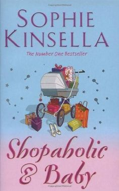 Shopaholic & Baby: (Shopaholic Book 5).   Author:  Sophie Kinsella