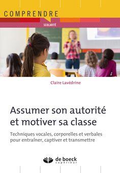 Assumer son autorité et motiver sa classe http://cataloguescd.univ-poitiers.fr/masc/Integration/EXPLOITATION/statique/recherchesimple.asp?id=193004836