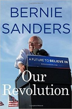 Our Revolution: A Future to Believe In: Bernie Sanders: 9781250132925: AmazonSmile: Books