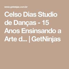 Celso Dias Studio de Danças - 15 Anos Ensinsando a Arte d... | GetNinjas