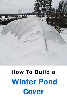 A winter pond cover is a simple structure that helps to protect your koi and goldfish from extreme winter temperatures. Not only does it dramatically reduce the formation of ice on the pond, but it also extends the growing season for both fish and plants. Backyard Water Feature, Ponds Backyard, Garden Ponds, Koi Ponds, Outdoor Ponds, Bog Garden, Backyard Aquaponics, Backyard Ideas, Vegetable Garden