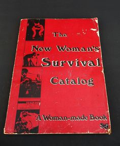 The New Woman's Survival Catalog by Kirsten by LotusatNight