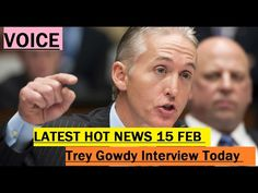 Trey Gowdy Interview Today , transcripts were leaked on Flynn, unable to...