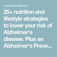 nutrition and lifestyle strategies to lower your risk of Alzheimer's disease. Plus an Alzheimer's Prevention Quiz to see how you're doing. Alzheimer's Prevention, Precision Nutrition, Alzheimers, Lifestyle, Health, Tips, Health Care, Salud, Counseling