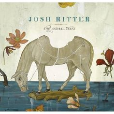 Josh Ritter - The Animal Years    Cover artist: Jason Holley