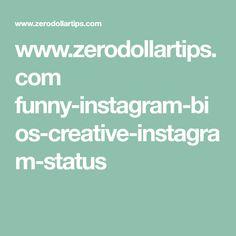 www.zerodollartips.com funny-instagram-bios-creative-instagram-status