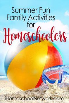 Summer Fun Family Activities for Homeschoolers - iHomeschool Network - Summer Fun Family Activities for Homeschoolers -