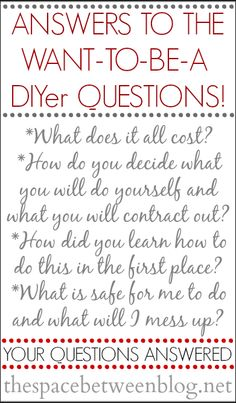want to do your own diy projects but not really sure where to begin?  some of the most common questions you have are answered in this post.  and leave any new questions in the comments and they'll be answered, too.  pin this and prepare yourself to tackle your own diy projects this year!!
