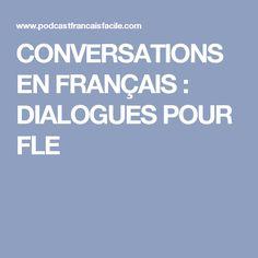 CONVERSATIONS EN FRANÇAIS : DIALOGUES POUR FLE