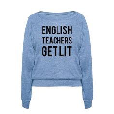 English Teachers Get Lit. It's a pun. Show you're an English Teacher with a hilarious sense of humor and hip vocabulary with this shirt.