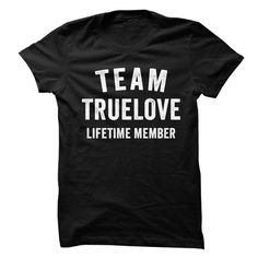 TRUELOVE TEAM LIFETIME MEMBER FAMILY NAME LASTNAME T-SHIRT