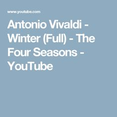 The Four Seasons. Violin concertos by Antonio Vivaldi composed at the beginning of the XVIII century. Frankie Valli, The Four, Winter Theme, Four Seasons, Let It Be, Music, Youtube, Preschool, Musica