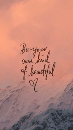 Positive Quotes : Free Colorful Smartphone Wallpaper – Be your own kind of beautiful – Unique Wallpaper Quotes Pretty Quotes, Cute Quotes, Happy Quotes, Positive Quotes, Happy Sayings, Smile Quotes, You Are Beautiful Quotes, Strong Quotes, Positive Affirmations