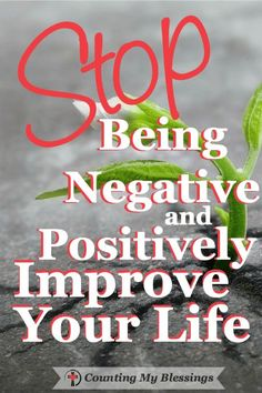 Nothing . . . absolutely nothing is ever accomplished by being negative! But complaining can be a way of life. 10 ways to positively improve your life now.